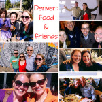 Denver: Friends and Food, March 2016