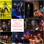 Spring 2017 Theater Recap